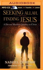 Seeking Allah, Finding Jesus: A Devout Muslim Encounters Christianity - unabridged audio book on MP3-CD