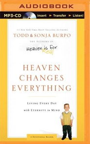 Heaven Changes Everything, Unabridged MP3-CD   -     Narrated By: Stu Gray, Brooke Bryant     By: Todd Burpo, Sonja Burpo