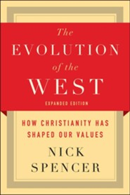 The Evolution of the West: How Christianity Has Shaped Our Values