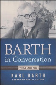 Barth in Conversation: Volume 1, 1959-1962