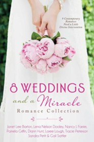 8 Weddings and a Miracle Romance Collection 9 Contemporary Romances Need a Little Divine Intervention  -     By: Janet Barton, Lena Dooley, Nancy Farrier