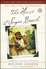 The House at Sugar Beach: In Search of a Lost African Childhood  -     By: Helene Cooper