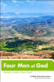 Four Men of God: Abraham, Joseph, Moses, David (Revised and Updated)