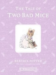 The Tale of Two Bad Mice  -     By: Beatrix Potter