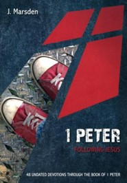 1 Peter: Following Jesus - 48 Undated Devotions Through the Book of 1 Peter