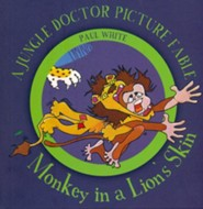 Monkey in a Lions Skin - A Jungle Doctor Picture Fable