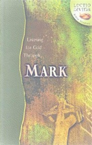 Listening to God Through Mark, Lectio Divina Bible Studies