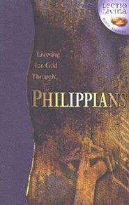 Listening to God Through Philippians,  Lectio Divina Bible Studies