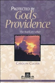 Protected By God's Providence: The Book of Esther