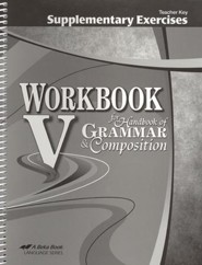 Abeka Workbook V for Handbook of Grammar and Composition Supplementary Exercises Teacher Key