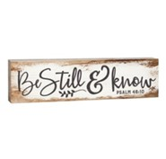 Be Still & Know, Stick Plaque, Small
