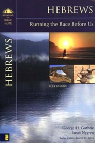 Hebrews: Running the Race Before Us Brining the Bible to Life Series