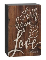 Faith Hope Love, Plaque