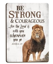 Be Strong & Courageous, Magnet