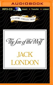 Son of the Wolf - unabridged audio book on MP3-CD  -     Narrated By: John Chatty, Jim Roberts     By: Jack London