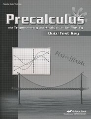 Abeka Precalculus with Trigonometry and Analytical Geometry Quiz/Test Key