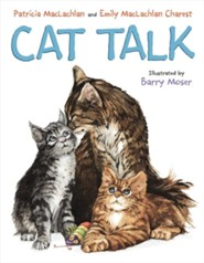 Cat Talk  -     By: Patricia MacLachlan     Illustrated By: Barry Moser
