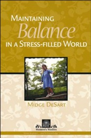 Maintaining Balance in a Stress Filled World