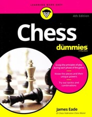 Chess For Dummies  -     By: James Eade