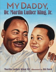 My Daddy, Dr. Martin Luther King, Jr.  -     By: Martin Luther King III     Illustrated By: AG Ford