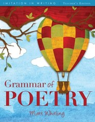 The Grammar of Poetry Teacher's Edition (2nd Edition)