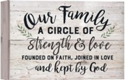 Our Family Is A Circle Of Strength & Love, Barnhouse Box Decor