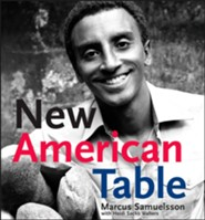 New American Table  -     By: Marcus Samuelsson