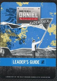 Dare To Be A Daniel Leader's Guide