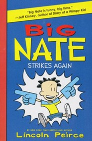 Big Nate Strikes Again   -     By: Lincoln Peirce     Illustrated By: Lincoln Peirce