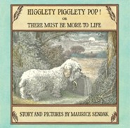 Higglety Pigglety Pop! Or There Must Be More to Life   -     By: Maurice Sendak