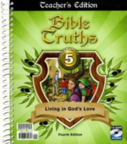 BJU Press Bible Truths 5: Living in God's Love Teacher's Edition, 4th Ed.