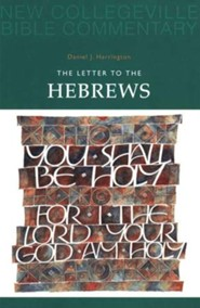 Letter to the Hebrews: New Collegeville Bible Commentary