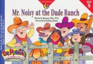 Dr. Maggie's Phonics Readers Book #16: Mr. Noisy at the Dude Ranch