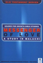 Messenger of Love: A Study in Malachi,  Geared for Growth Bible Studies