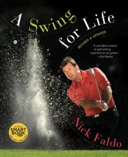 A Swing for Life: Revised and Updated (with embedded videos) - eBook  -     By: Nick Faldo