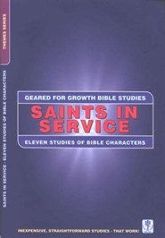 Saints in Service - 12 Bible Characters,  Geared for Growth Bible Studies