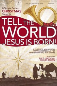 Tell the World, Jesus Is Born!, Choral Book