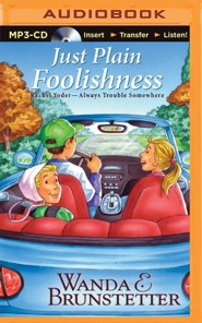 Just Plain Foolishness - Unabridged audio book on MP3-CD  -     Narrated By: Ellen Grafton     By: Wanda E. Brunstetter