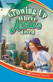 Abeka Reading Program: Growing Up Where Jesus Lived