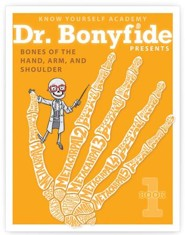 Dr. Bonyfide Presents Bones of the Hand, Arm, and Shoulder