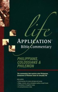 Philippians, Colossians, & Philemon: Life Application Bible Commentary