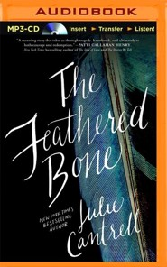 Feathered Bone - unabridged audio book on MP3-CD  -     By: Julie Cantrell