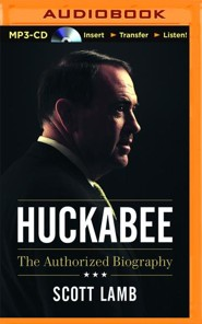 Huckabee: The Authorized Biography - Unabridged audio book on MP3-CD  -     By: Scott Lamb