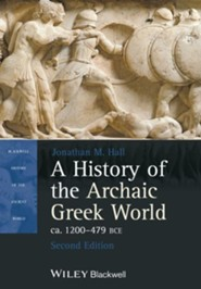 A History of the Archaic Greek World, ca. 1200-479 BCE  -     By: Jonathan M. Hall