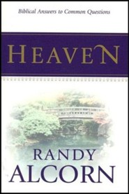 Heaven: Biblical Answers to Common Questions (Booklet)
