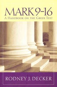 Mark 9-16: A Handbook on the Greek Text