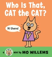 Who Is That, Cat the Cat?  -     By: Mo Willems     Illustrated By: Mo Willems