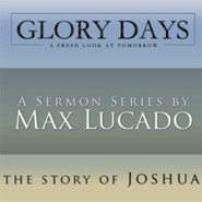 Glory Days Sermon Series By Max Lucado