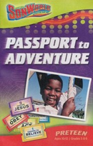 SonWorld Adventure Park: Passport to Adventure Student Book,  Preteen, Ages 10-12 / Grades 5&6