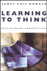 Learning to Think: Disciplinary Perspectives  -     By: Janet Gail Donald